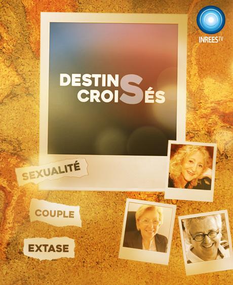 « J'ai trouvé l'extase »  Destins Croisés S2E2