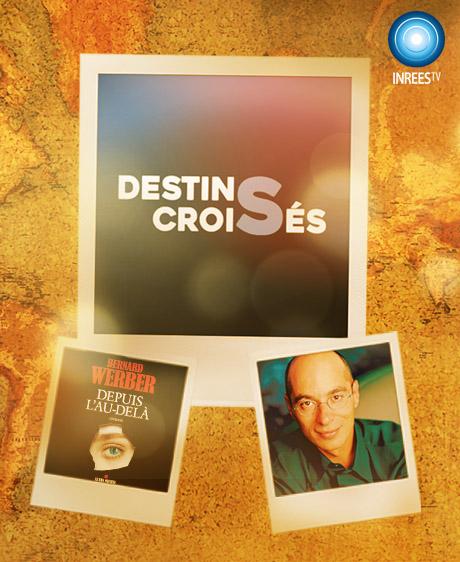 Live Bernard Werber <br/>Destins Croisés