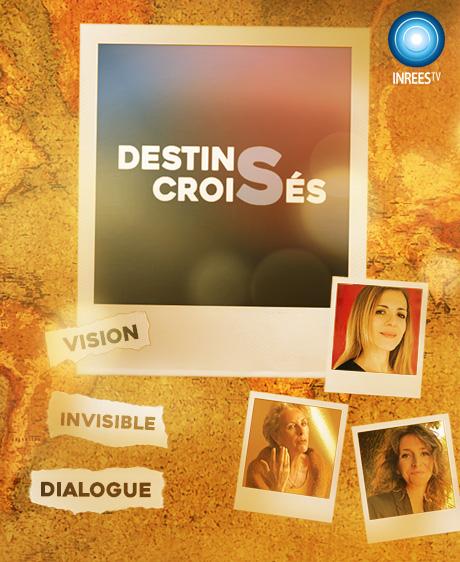 « Mettre un mot sur l'invisible» - Destins Croisés S2E4