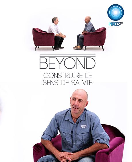 Construire le sens de sa vie - BEYOND S4E4