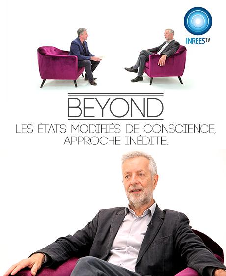Les états modifiés de conscience, approche inédite - BEYOND S4E10