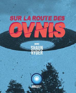 Sur la route des Ovnis avec Shaun Ryder