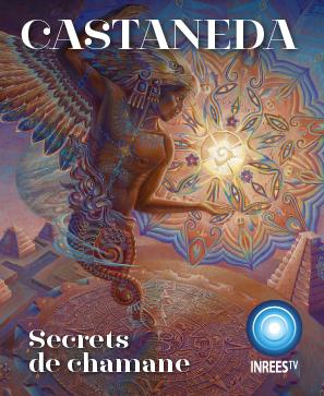 Castaneda, secrets de chamane