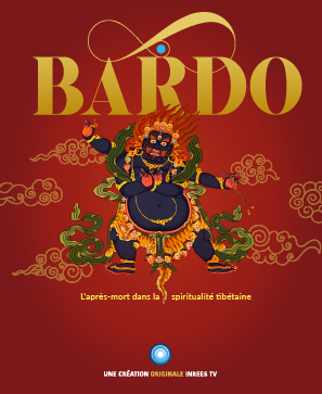 Bardo, l'après-mort dans la spiritualité tibétaine