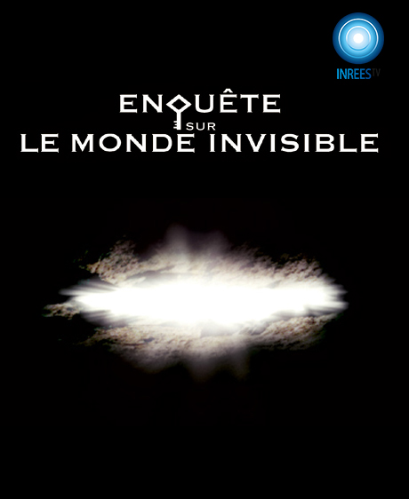 Enquête sur<br/> le monde invisible