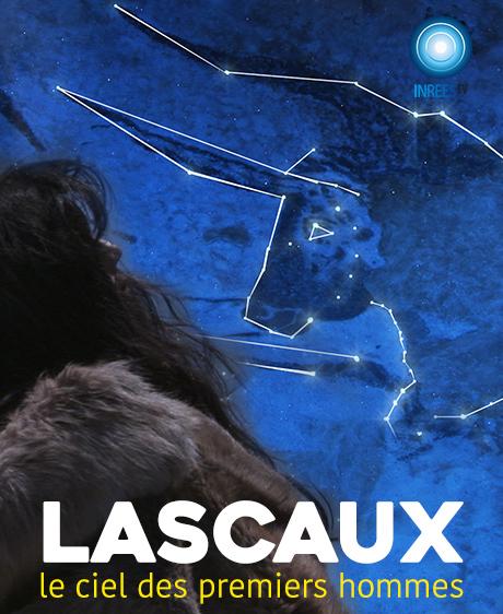 Lascaux, le ciel <br/>des premiers hommes
