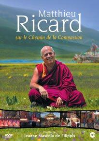 Matthieu Ricard : Sur le Chemin de la Compassion