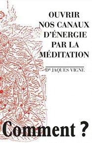 illustration de livre Ouvrir nos canaux d'énergie par la méditation