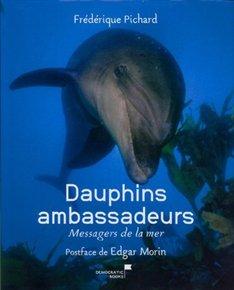 Dauphins ambassadeurs, Messagers de la mer