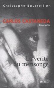 Carlos Castaneda : La vérité du mensonge