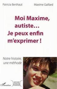 Moi Maxime, Autiste... Je Peux Enfin M'Exprimer !