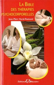 La bible des thérapies psycho-corporelles