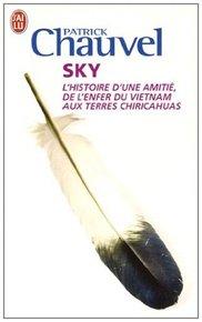 Sky : L'histoire d'une amitié, de l'enfer du Vietnam aux terres Chiricahuas