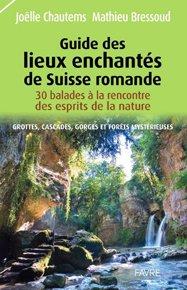Guide des lieux enchantés de Suisse romande