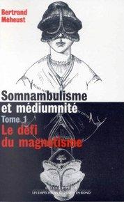 illustration de livre Somnambulisme et Médiumnité - Tome 1