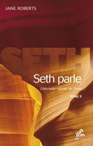 Seth parle: L'éternelle validité de l'âme (Tome II)
