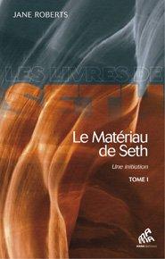 Les livres de Seth - Le Matériau de Seth - Tome 1