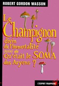 illustration de livre Le Champignon divin de l'immortalité, suivi de Qu'était le soma des Aryens ?