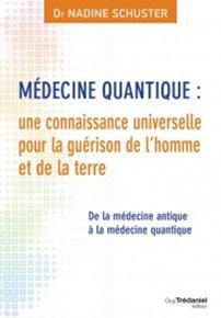 Médecine quantique : une connaissance universelle pour la guérison de l'homme et de la terre