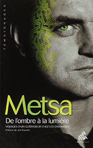 Metsa : De l'ombre à la lumière