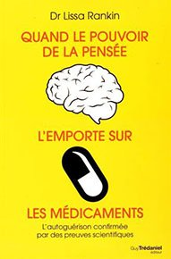 Quand le pouvoir de la pensée l'emporte sur les médicaments