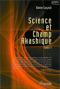 Science et Champ akashique - Tome 1