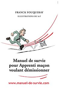 illustration de livre Manuel de survie pour un Apprenti maçon voulant démissionner
