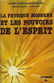 La physique moderne et les pouvoirs de l'esprit