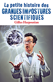 illustration de livre La petite histoire des grandes impostures scientifiques