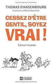 illustration de livre Cessez d'être gentil soyez vrai !