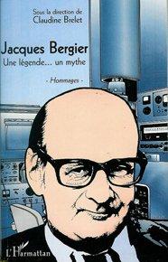 Jacques Bergier: Une Légende, un Mythe
