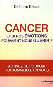 illustration de livre Cancer : Et si nos émotions pouvaient nous guérir ?