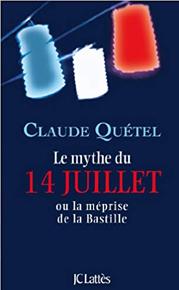 Le mythe du 14 juillet, Ou la méprise de la bastille