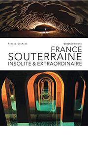 illustration de livre France souterraine insolite  & extraordinaire