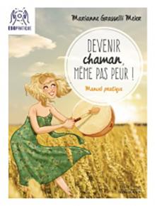 illustration de livre Devenir Chaman,  même pas peur !