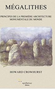 illustration de livre Mégalithes, principes de la première architecture monumentale du monde