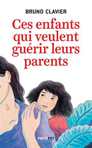 illustration de livre Ces enfants qui veulent guérir leurs parents