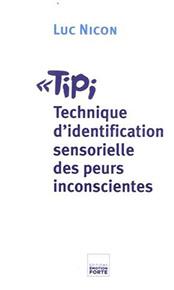 Tipi, Technique d'identification sensorielle des peurs inconscientes
