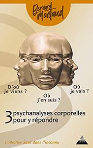 illustration de livre D'où je viens ? Où j'en suis ? Où je vais ?  3 psychanalyses corporelles pour y répondre.