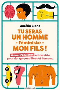 illustration de livre Tu seras un homme -féministe- mon fils !