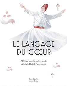 Le langage du coeur : méditer avec un maître soufi