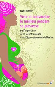 illustration de livre Vivre et transmettre le meilleur pendant sa grossesse