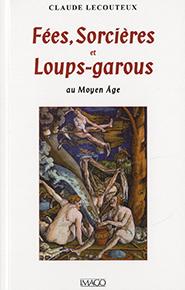 illustration de livre Fées, sorcières et loups-garous au Moyen Age