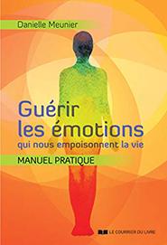 illustration de livre Guérir les émotions qui nous empoisonnent la vie