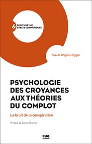 illustration de livre Psychologie des croyances aux théories du complot