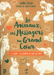 Les animaux, ces messagers au grand cœur