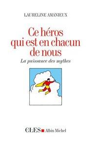 illustration de livre Ce héros qui est en chacun de nous
