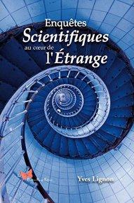 Enquêtes scientifiques au coeur de l'étrange