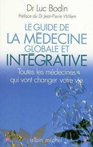 Le guide de la médecine globale et intégrative