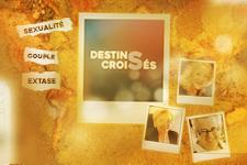 illustration de l'article « J'ai trouvé l'extase » - Destins Croisés S2E2 (Bande-annonce)
